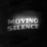 moving silence